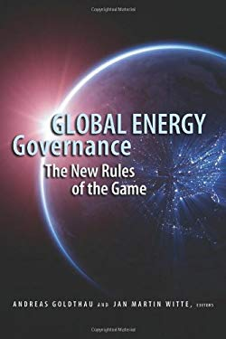 Global Energy Governance: The New Rules of the Game 9780815703433