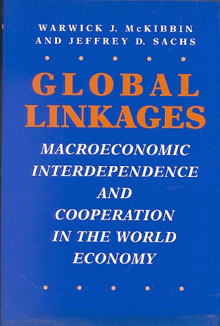 Global Linkages: Macroeconomic Interdependence and Cooperation in the World Economy 9780815756019