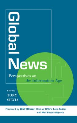 Global News: Perspectives on the Info Age 9780813802565