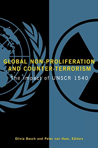 Global Non-Proliferation and Counter-Terrorism: The Impact of UNSCR 1540 9780815710172