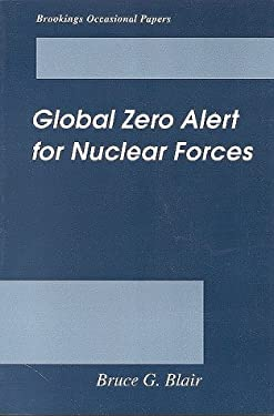 Global Zero Alert for Nuclear Forces 9780815709411