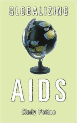 Globalizing AIDS 9780816632800