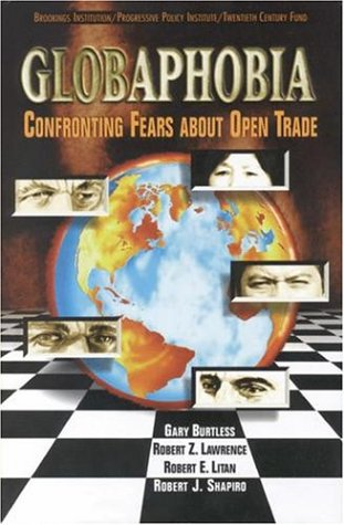 Globaphobia: Confronting Fears about Open Trade 9780815711896