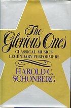 Glorious Ones - Schonberg, Harold C.