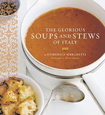 Glorious Soups and Stews of Italy 9780811848176