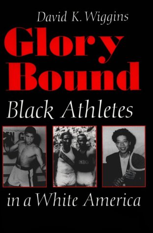 Glory Bound: Black Athletes in a White America 9780815627340