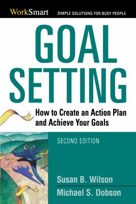 Goal Setting: How to Create an Action Plan and Achieve Your Goals 9780814401699