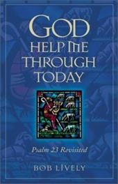 God Help Me Through Today: Psalm 23 Revisted