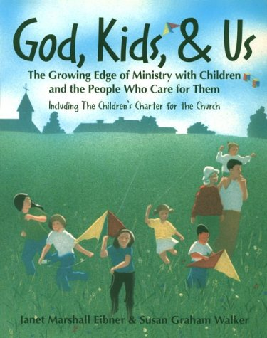 God, Kids, & Us: The Growing Edge of Ministry with Children and the People Who Care for Them 9780819217301