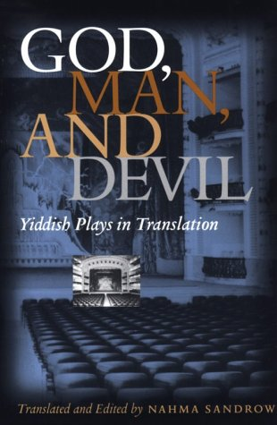 God, Man and Devil: Yiddish Plays in Translation 9780815627876