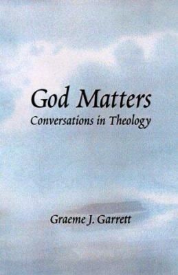 God Matters: Conversations in Theology 9780814659441