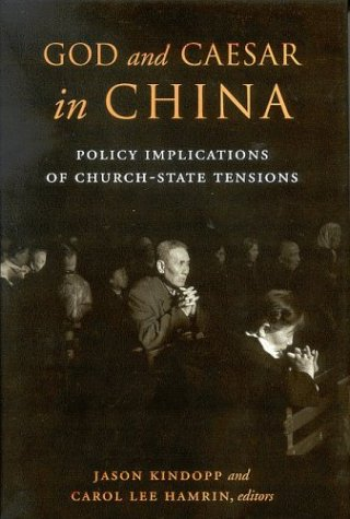 God and Caesar in China: Policy Implications of Church-State Tensions 9780815749370