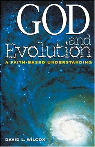 God and Evolution: A Faith-Based Perspective 9780817014742