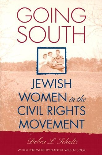 Going South: Jewish Women in the Civil Rights Movement 9780814797754