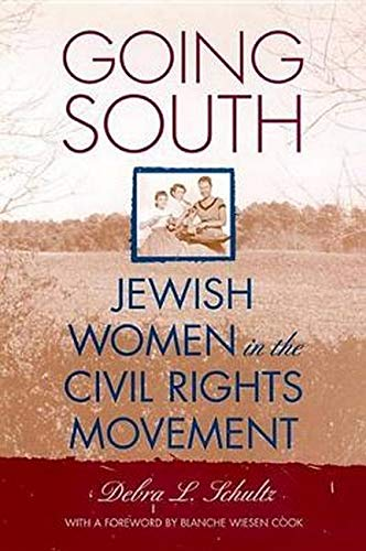 Going South: Jewish Women in the Civil Rights Movement 9780814797747