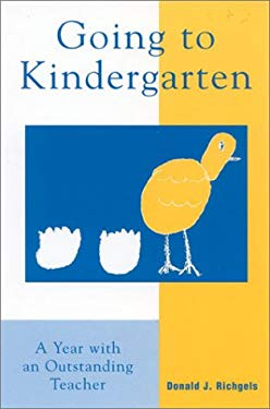 Going to Kindergarten: A Year with an Outstanding Teacher 9780810845336