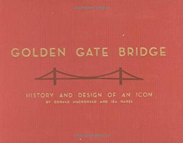 Golden Gate Bridge: History and Design of an Icon 9780811863377