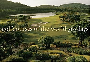 Golf Courses of the World: 365 Days 9780810958937