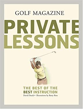 Golf Magazine Private Lessons: The Best of the Best Instruction 9780810955424