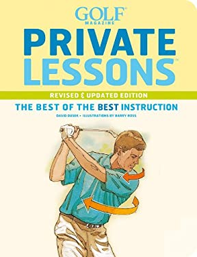 Golf Magazine Private Lessons: The Best of the Best Instruction 9780810984820