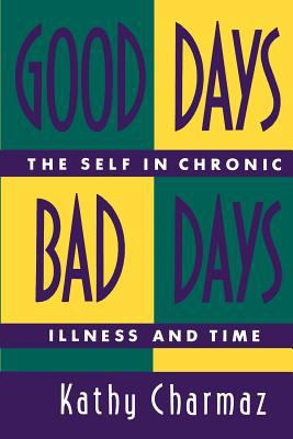 Good Days, Bad Days: The Self in Chronic Illness and Time 9780813519678