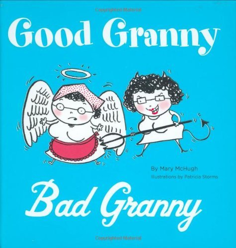 Good Granny/Bad Granny 9780811855921
