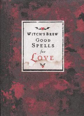 Good Spells for Love 9780811828475