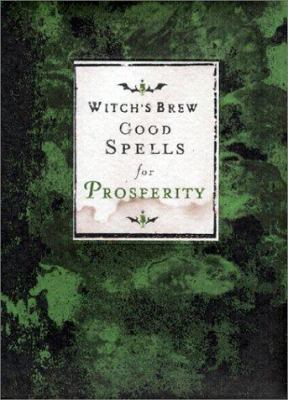 Good Spells for Prosperity 9780811828499