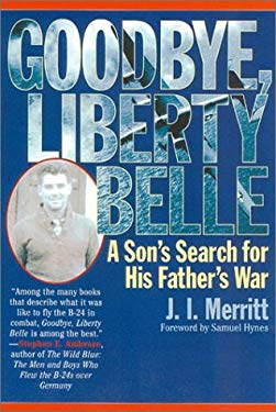 Goodbye, Liberty Belle: A Son's Search for His Father's War 9780815412311