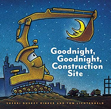 Goodnight, Goodnight, Construction Site 9780811877824