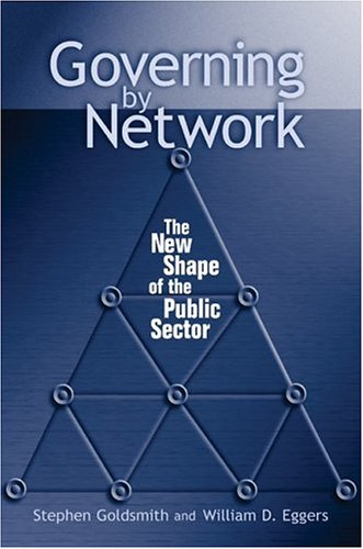 Governing by Network: The New Shape of the Public Sector 9780815731290