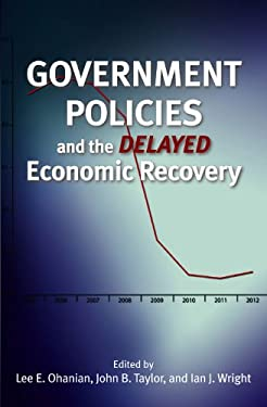 Government Policies and the Delayed Economic Recovery 9780817915346