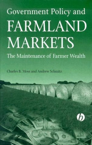 Government Policy and Farmland Markets: The Maintenance of Farmer Wealth 9780813823294