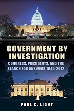 Government's Greatest Investigations: Congress, President, and the Search for Answers, 1945?2012 9780815722687