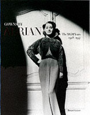 Gowns by Adrian: The MGM Years 1928-1941 9780810908987