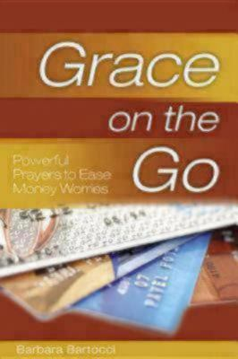 Grace on the Go: Powerful Prayers to Ease Money Worries 9780819223487