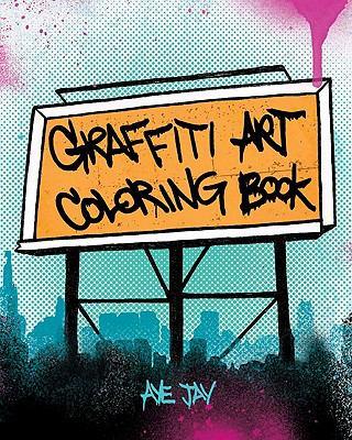 Graffiti Art Coloring Book 9780811876766