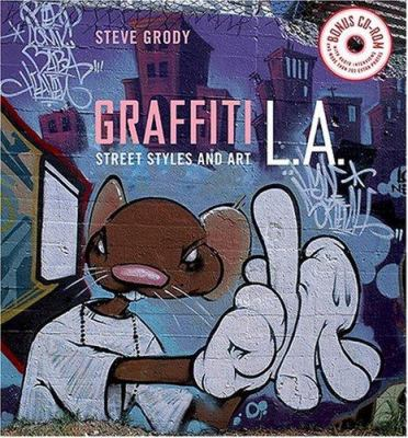 Graffiti L.A.: Street Styles and Art [With CDROM] 9780810992986