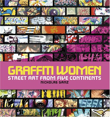 Graffiti Women: Street Art from Five Continents 9780810957473