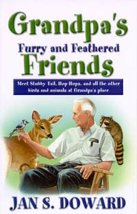 Grandpa's Furry and Feathered Friends: Meet Stubbytail, Hop-Hops, and All Other Birds and Animals at Grandpa's Place 9780816319527