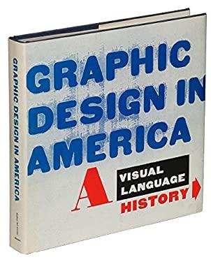 Graphic Design in America: A Visual Language History 9780810910362