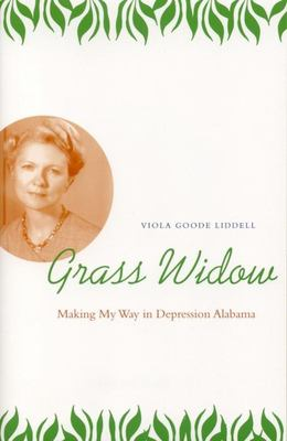 Grass Widow: Making My Way in Depression Alabama 9780817350901