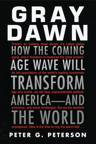 Gray Dawn: How the Coming Age Wave Will Transform America--And the World 9780812931952