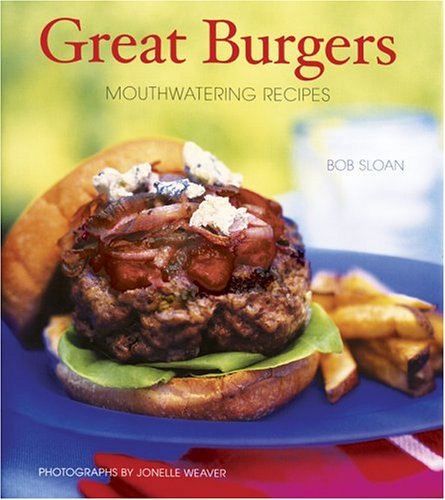 Great Burgers: Mouthwatering Recipes 9780811842938