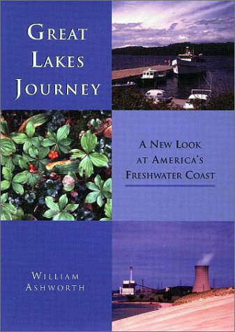 Great Lakes Journey: A New Look at America's Freshwater Coast 9780814328361