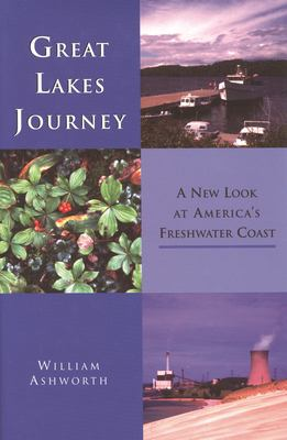 Great Lakes Journey: A New Look at America's Freshwater Coast 9780814328378