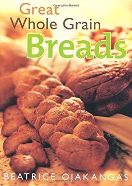 Great Whole Grain Breads 9780816641505