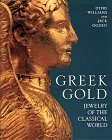 Greek Gold: Jewelry of the Classical World 9780810933880