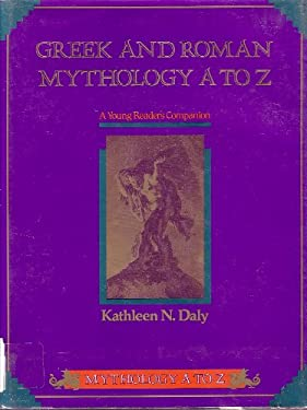 Greek and Roman Mythology A to Z: A Young Reader's Companion 9780816021512
