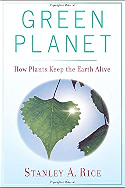 Green Planet: How Plants Keep the Earth Alive 9780813544533